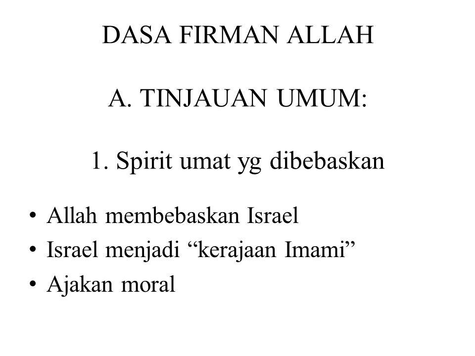 DASA FIRMAN ALLAH A. TINJAUAN UMUM: 1. Spirit umat yg dibebaskan