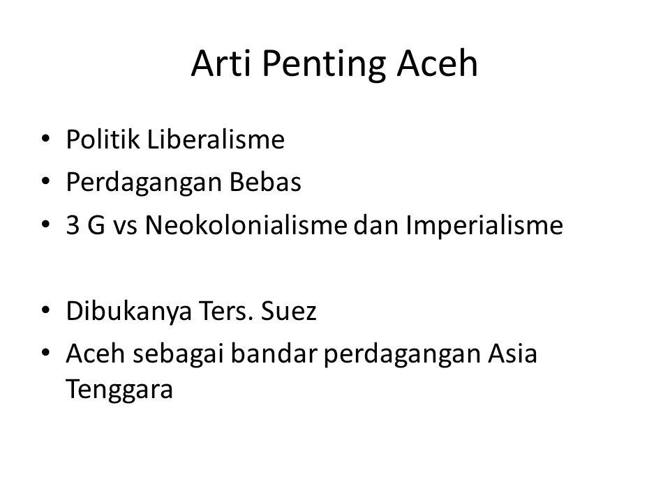 Arti Penting Aceh Politik Liberalisme Perdagangan Bebas