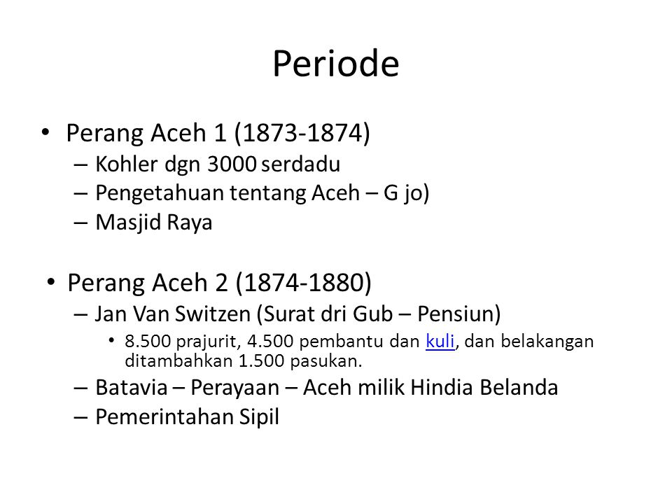 Periode Perang Aceh 1 (1873-1874) Perang Aceh 2 (1874-1880)
