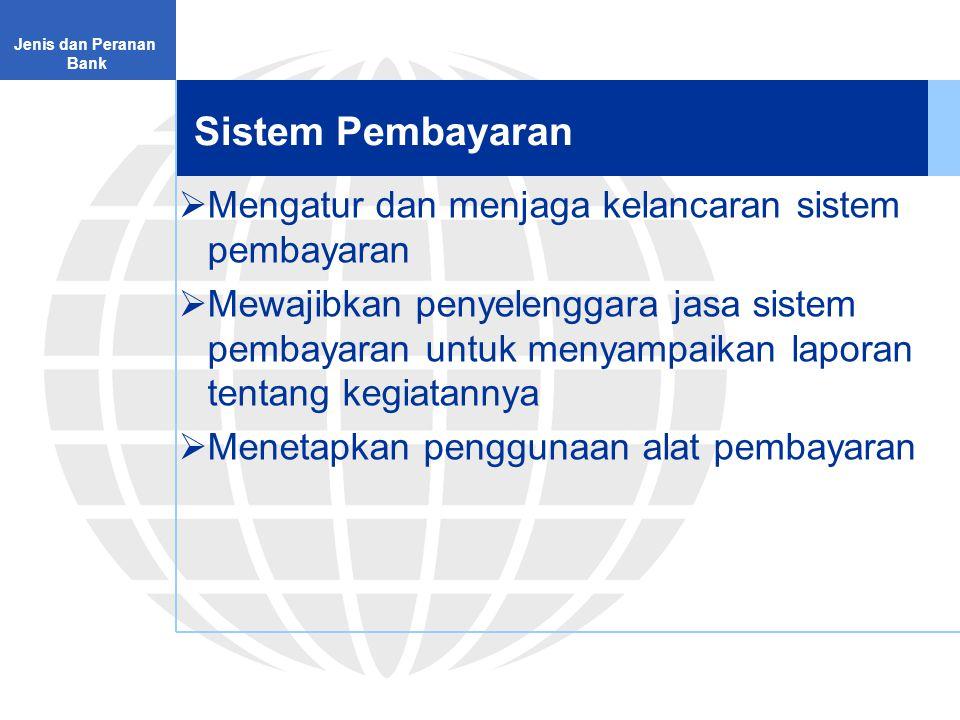 Sistem Pembayaran Mengatur dan menjaga kelancaran sistem pembayaran