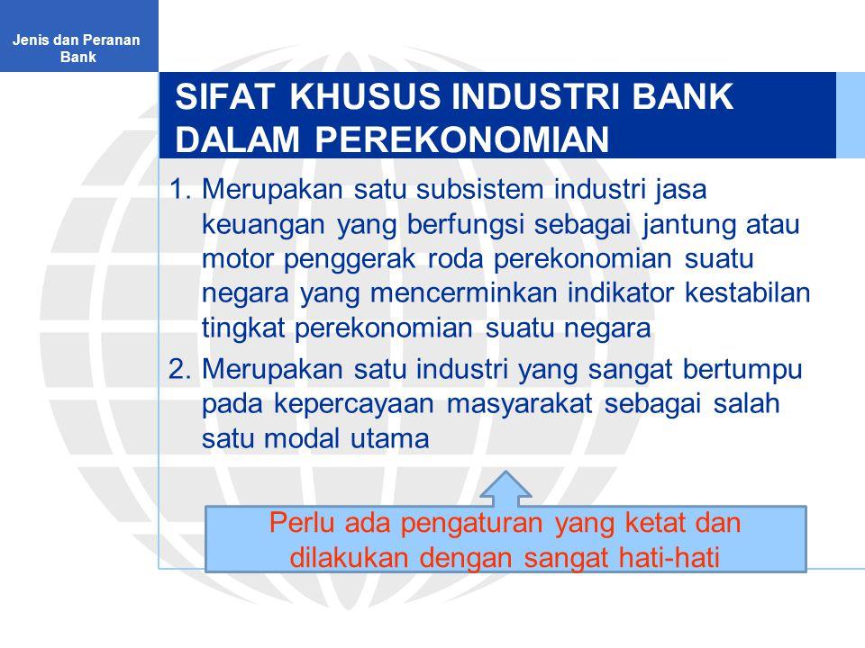 SIFAT KHUSUS INDUSTRI BANK DALAM PEREKONOMIAN