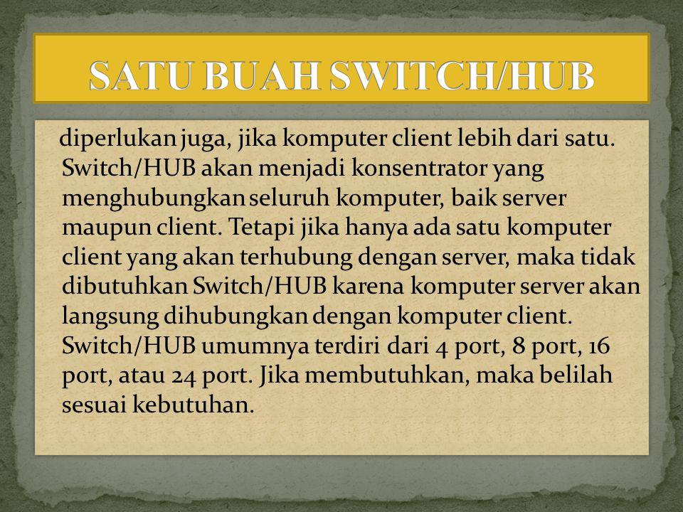 SATU BUAH SWITCH/HUB