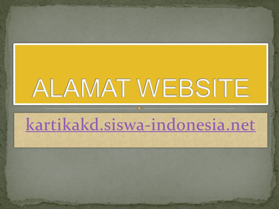 ALAMAT WEBSITE kartikakd.siswa-indonesia.net