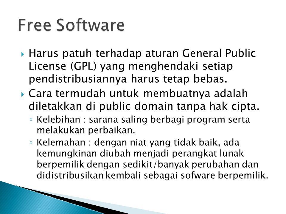 Free Software Harus patuh terhadap aturan General Public License (GPL) yang menghendaki setiap pendistribusiannya harus tetap bebas.