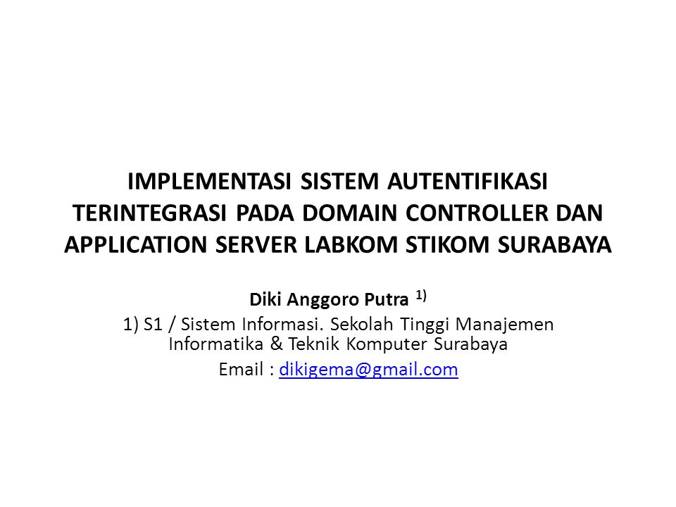 IMPLEMENTASI SISTEM AUTENTIFIKASI TERINTEGRASI PADA DOMAIN CONTROLLER DAN APPLICATION SERVER LABKOM STIKOM SURABAYA