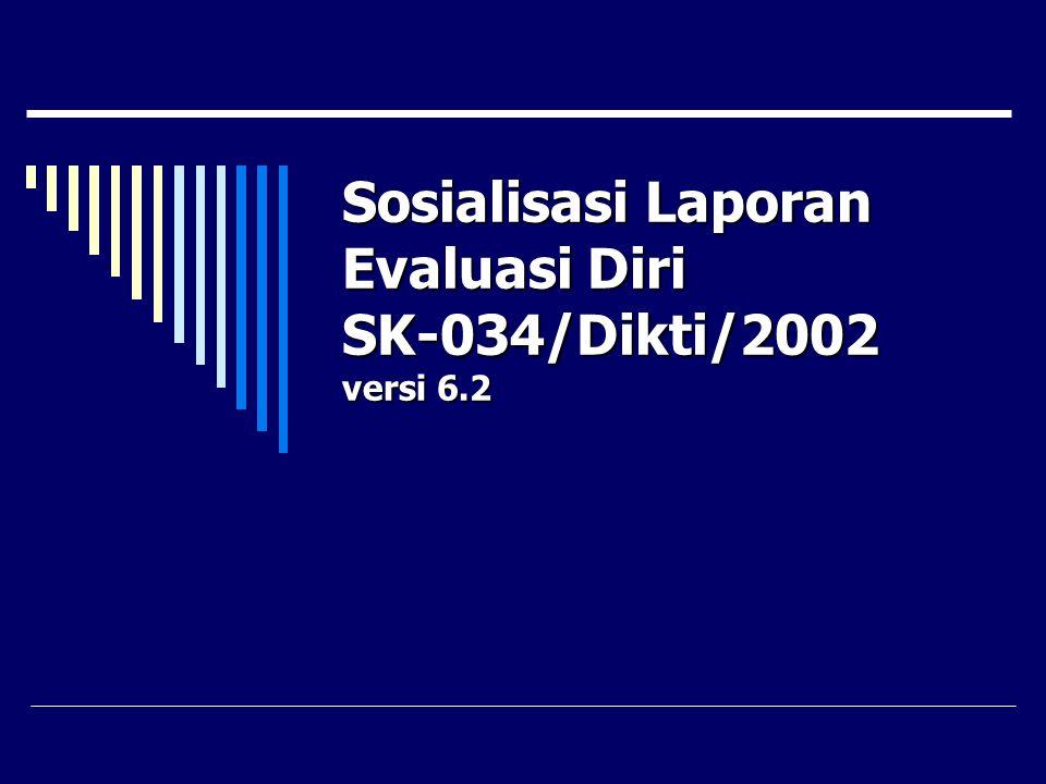 Sosialisasi Laporan Evaluasi Diri SK-034/Dikti/2002 versi 6.2