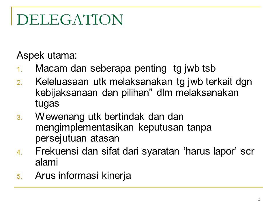 DELEGATION Aspek utama: Macam dan seberapa penting tg jwb tsb