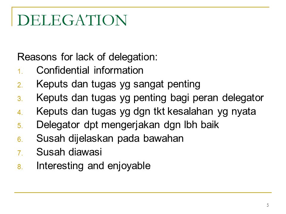 DELEGATION Reasons for lack of delegation: Confidential information