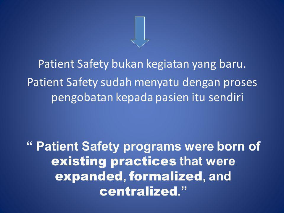 Patient Safety bukan kegiatan yang baru