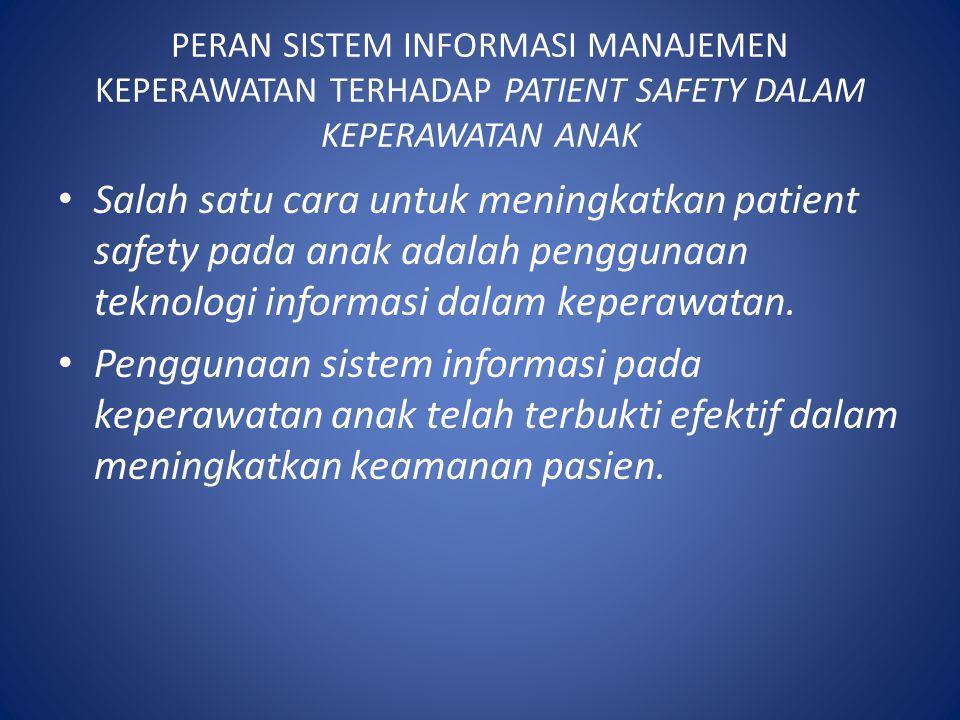 PERAN SISTEM INFORMASI MANAJEMEN KEPERAWATAN TERHADAP PATIENT SAFETY DALAM KEPERAWATAN ANAK