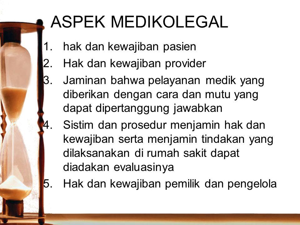 ASPEK MEDIKOLEGAL hak dan kewajiban pasien Hak dan kewajiban provider