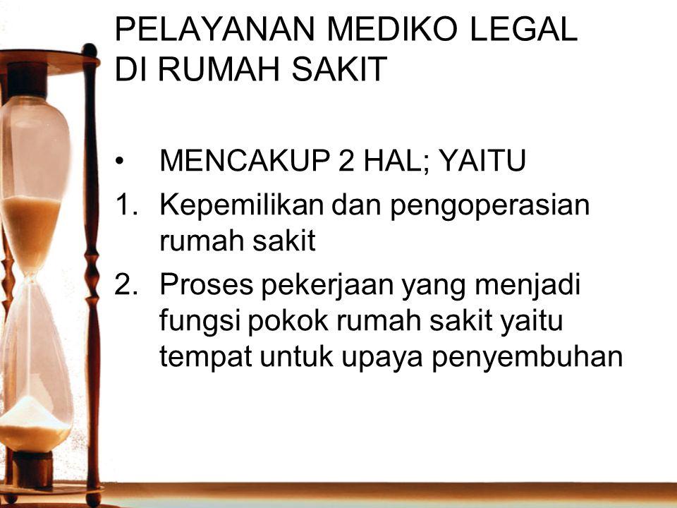 PELAYANAN MEDIKO LEGAL DI RUMAH SAKIT