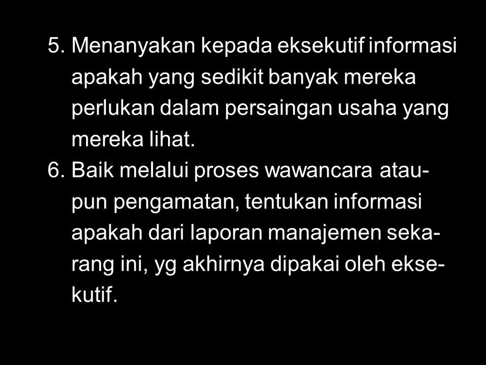 5. Menanyakan kepada eksekutif informasi