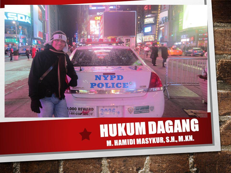 HUKUM DAGANG M. Hamidi Masykur, S.H., M.Kn.