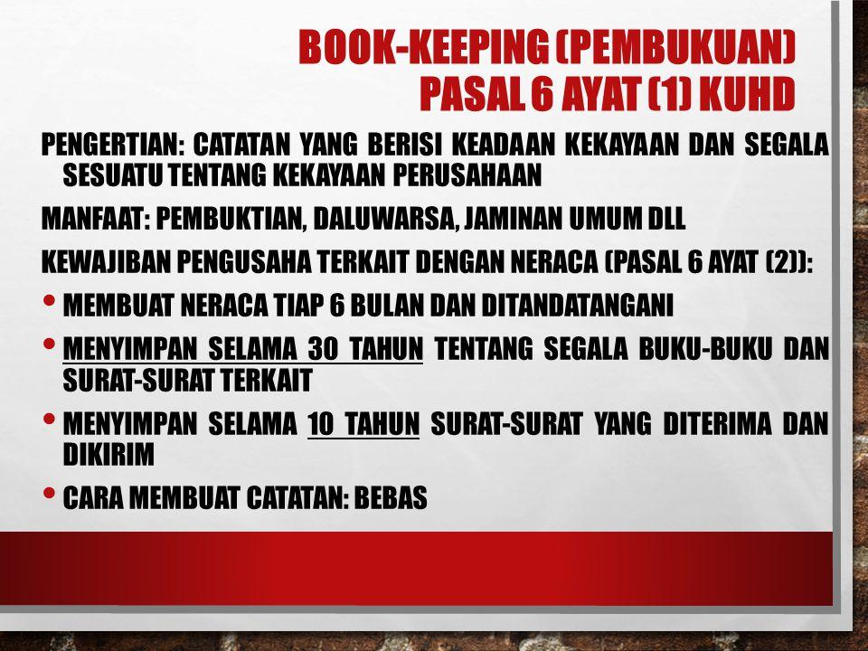BOOK-KEEPING (PEMBUKUAN) PASAL 6 AYAT (1) KUHD