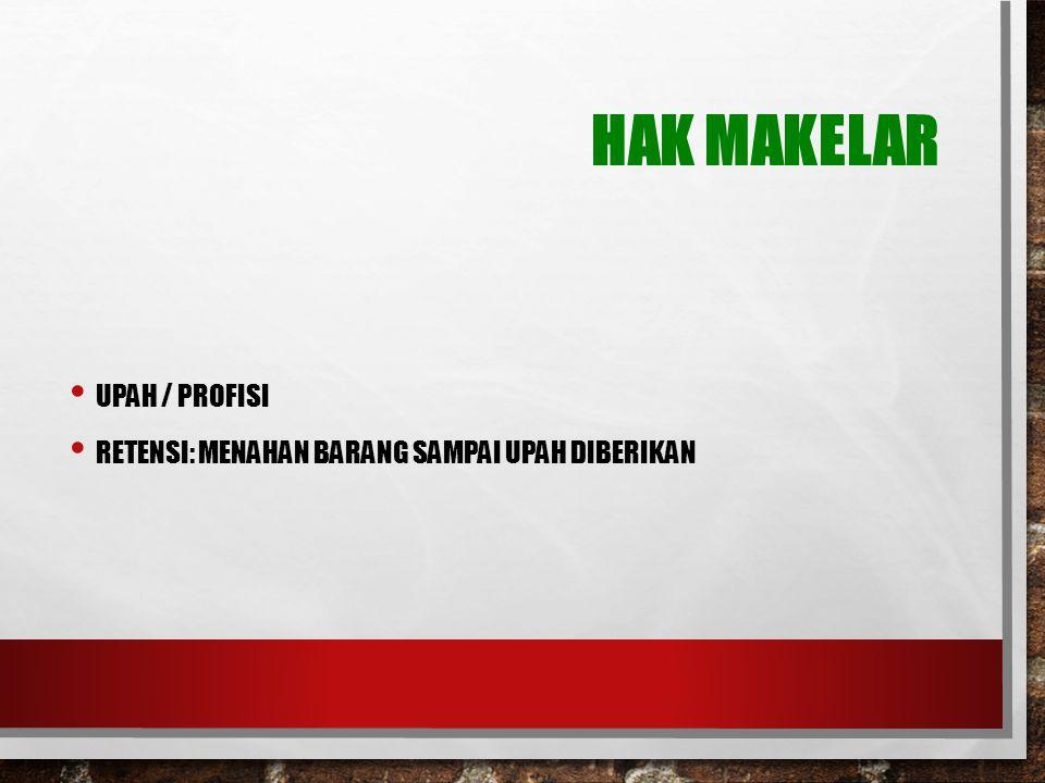 HAK MAKELAR UPAH / PROFISI