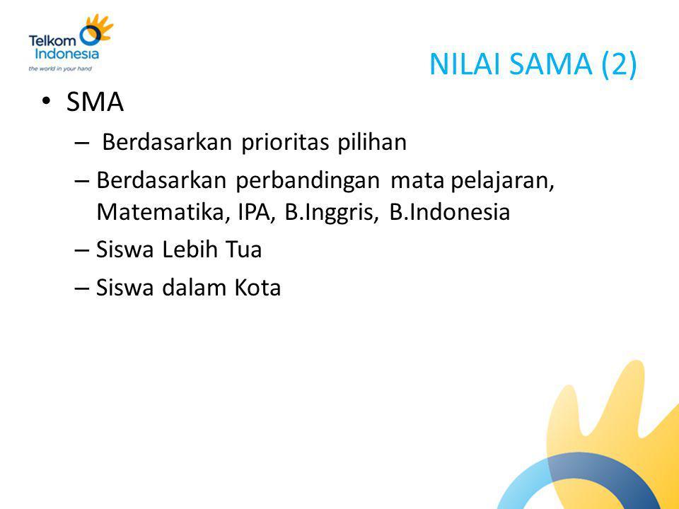 NILAI SAMA (2) SMA Berdasarkan prioritas pilihan