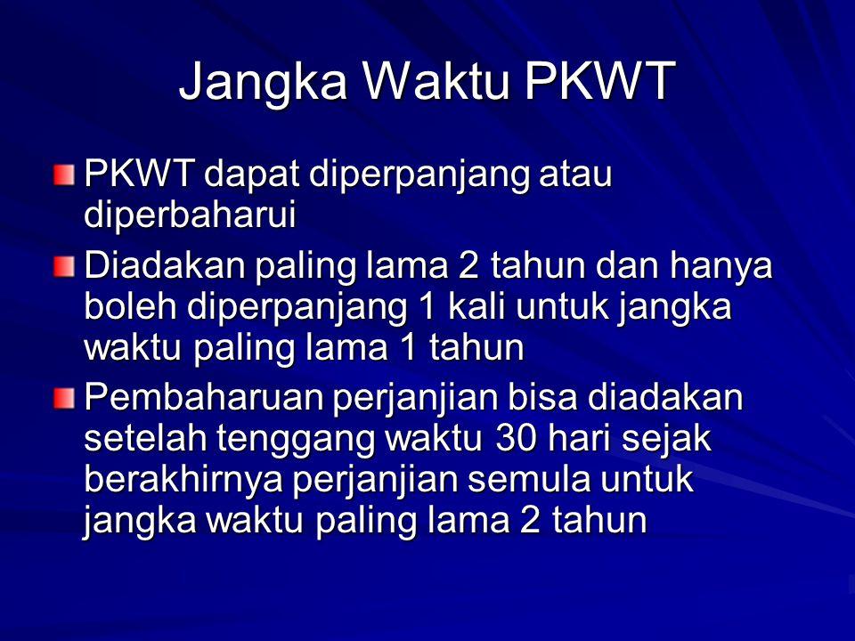 Jangka Waktu PKWT PKWT dapat diperpanjang atau diperbaharui