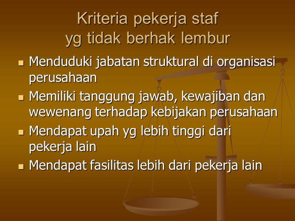 Kriteria pekerja staf yg tidak berhak lembur