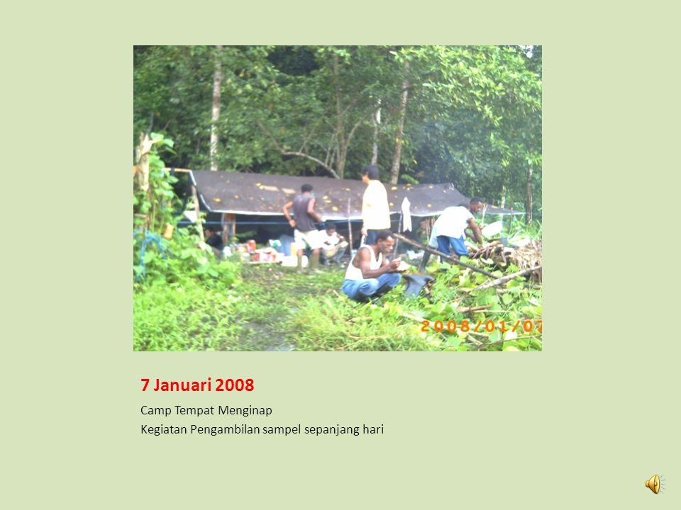 7 Januari 2008 Camp Tempat Menginap