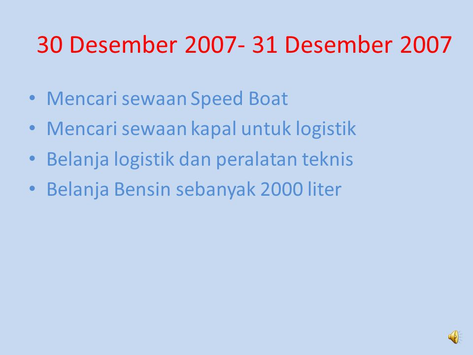 30 Desember 2007- 31 Desember 2007 Mencari sewaan Speed Boat