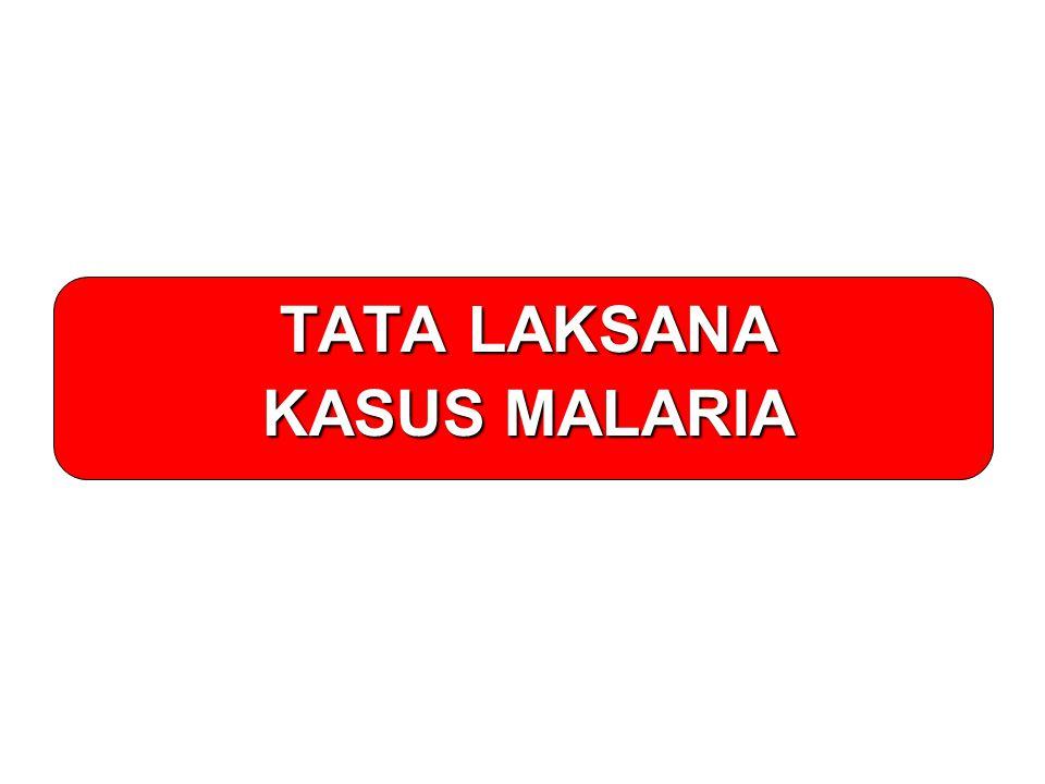 TATA LAKSANA KASUS MALARIA