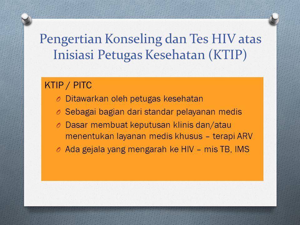 Pengertian Konseling dan Tes HIV atas Inisiasi Petugas Kesehatan (KTIP)