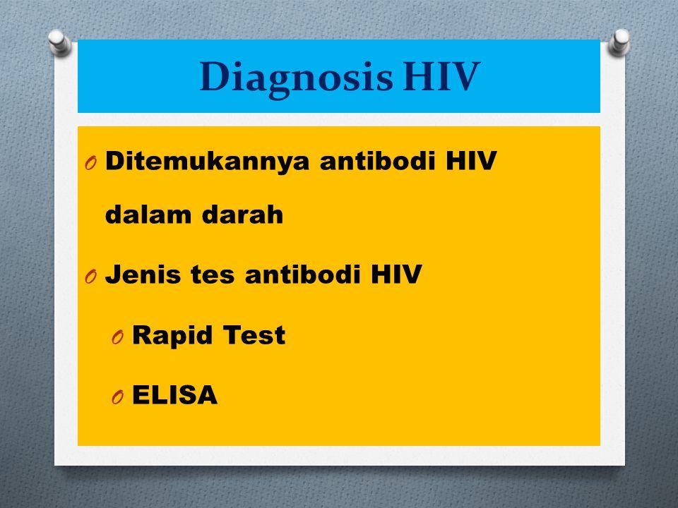 Diagnosis HIV Ditemukannya antibodi HIV dalam darah