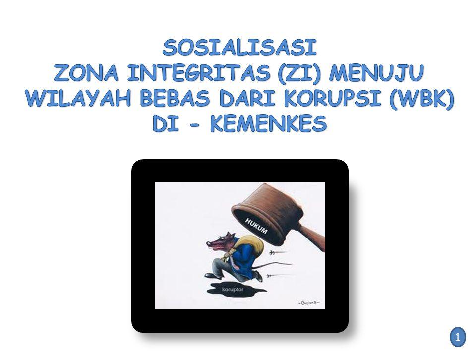 SOSIALISASI ZONA INTEGRITAS (ZI) MENUJU WILAYAH BEBAS DARI KORUPSI (WBK) DI - KEMENKES 1