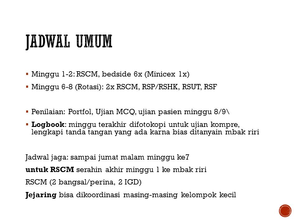 Jadwal Umum Minggu 1-2: RSCM, bedside 6x (Minicex 1x)