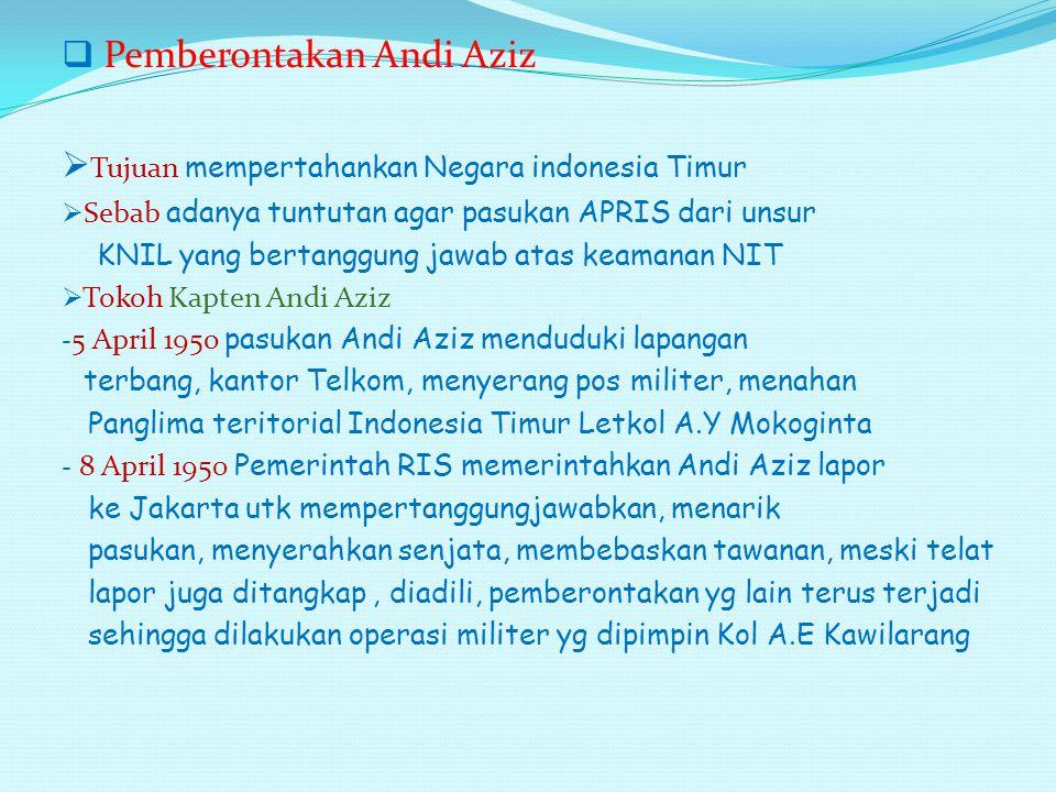 Pemberontakan Andi Aziz Tujuan mempertahankan Negara indonesia Timur