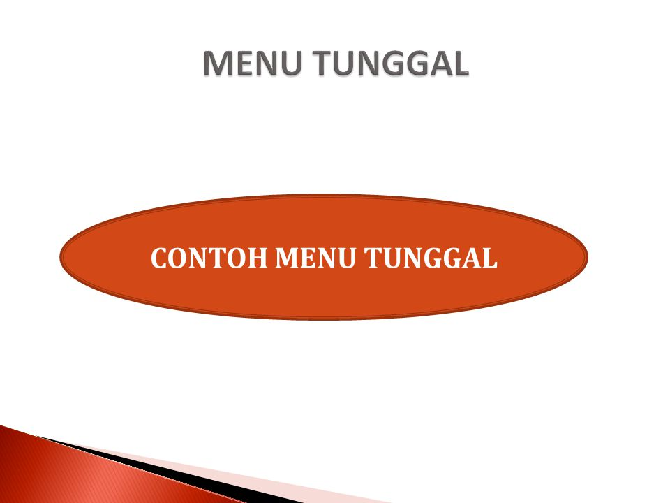 MENU TUNGGAL CONTOH MENU TUNGGAL