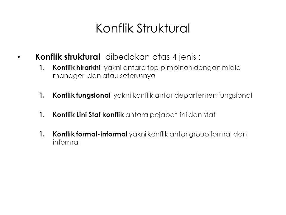 Konflik Struktural Konflik struktural dibedakan atas 4 jenis :