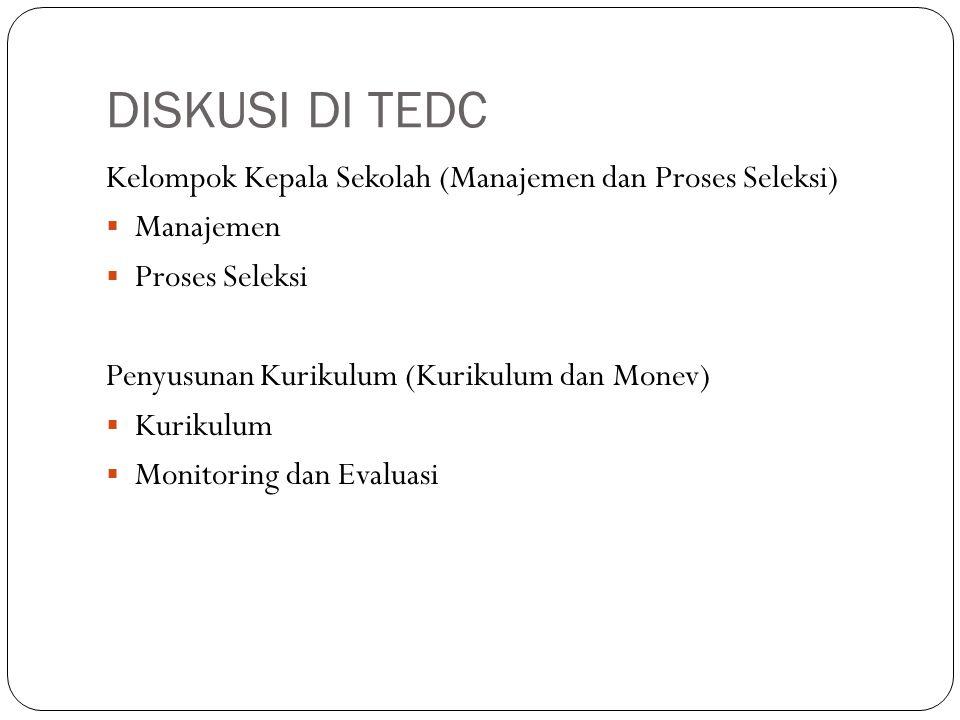 DISKUSI DI TEDC Kelompok Kepala Sekolah (Manajemen dan Proses Seleksi)