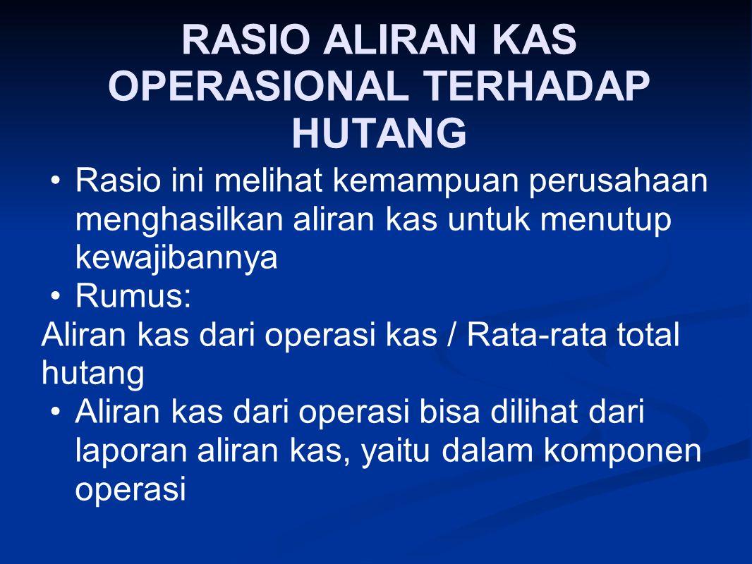 RASIO ALIRAN KAS OPERASIONAL TERHADAP HUTANG