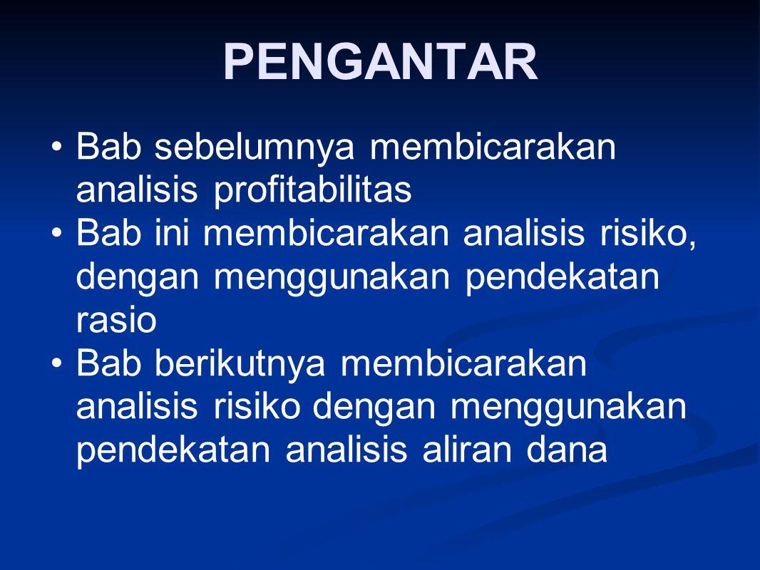 PENGANTAR Bab sebelumnya membicarakan analisis profitabilitas