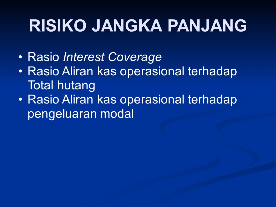 RISIKO JANGKA PANJANG Rasio Interest Coverage