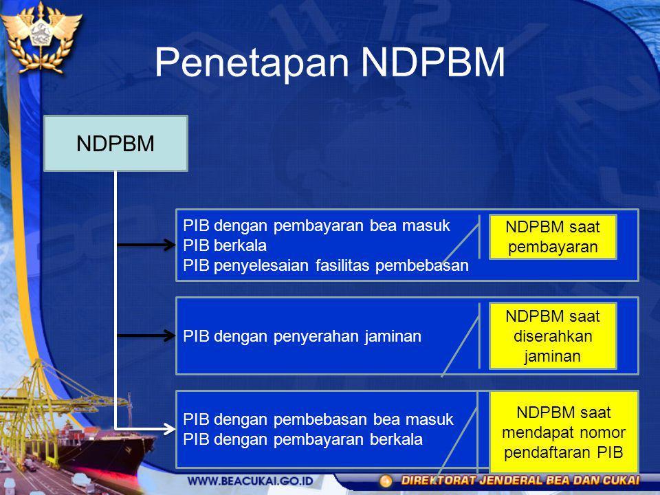 Penetapan NDPBM NDPBM PIB dengan pembayaran bea masuk