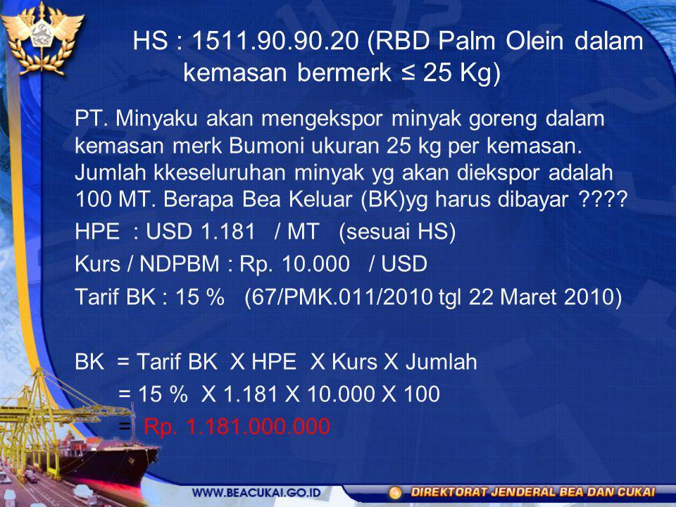 HS : 1511.90.90.20 (RBD Palm Olein dalam kemasan bermerk ≤ 25 Kg)