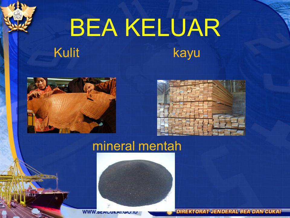 BEA KELUAR Kulit kayu mineral mentah