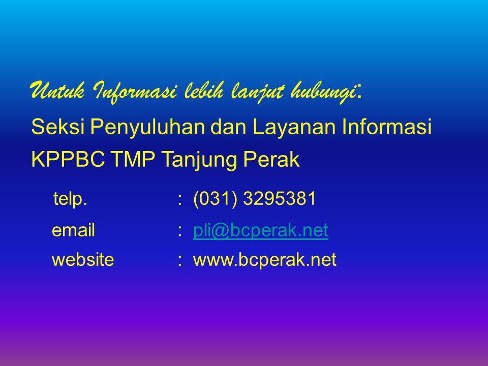 Untuk Informasi lebih lanjut hubungi: