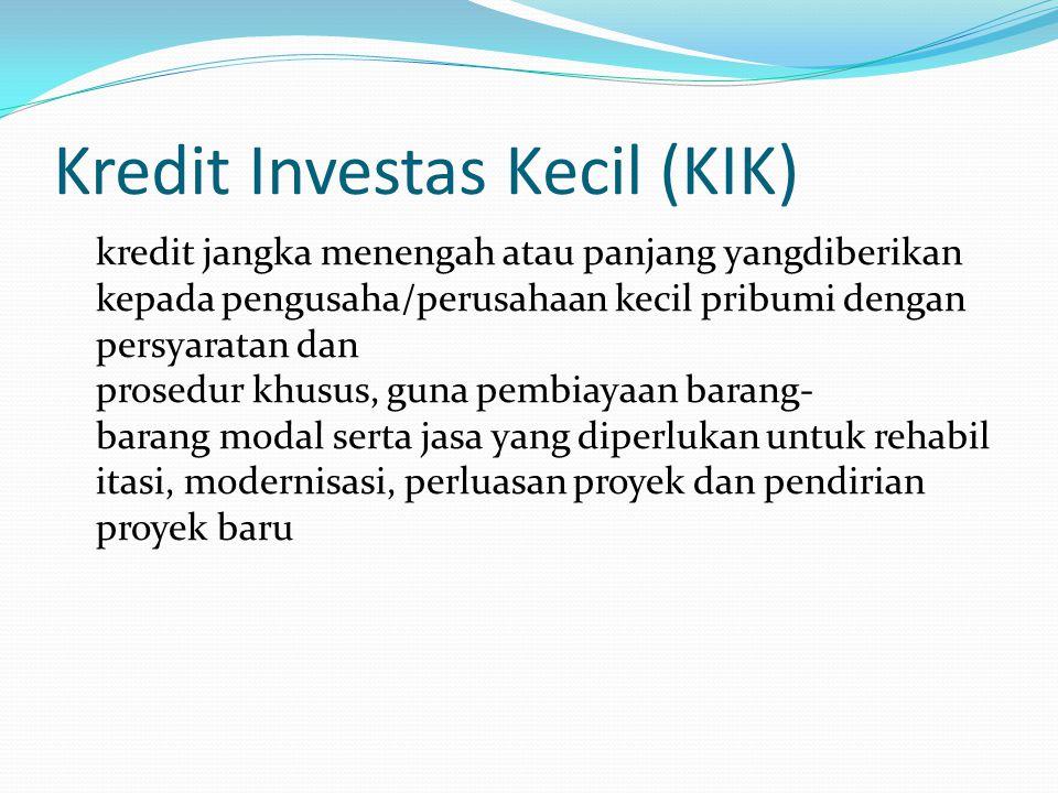 Kredit Investas Kecil (KIK)
