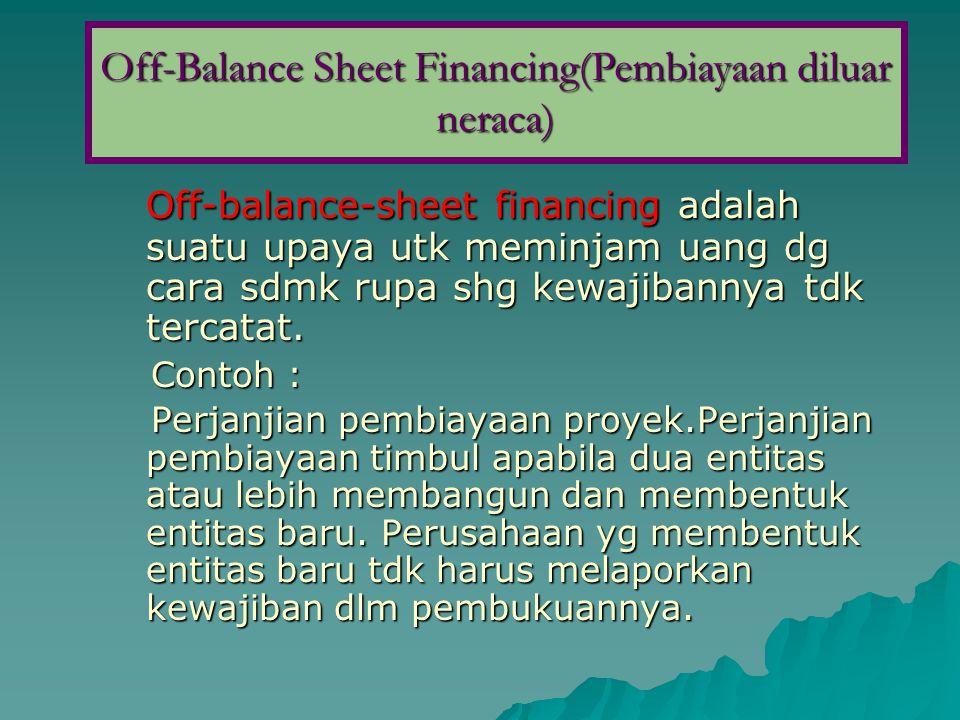 Off-Balance Sheet Financing(Pembiayaan diluar neraca)