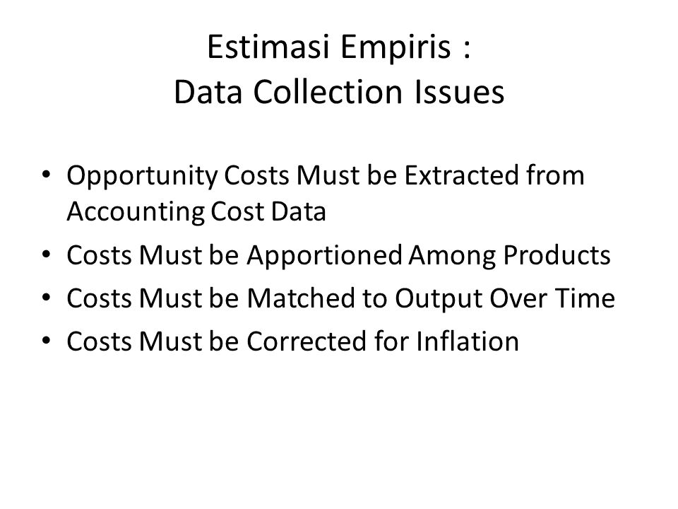 Estimasi Empiris : Data Collection Issues