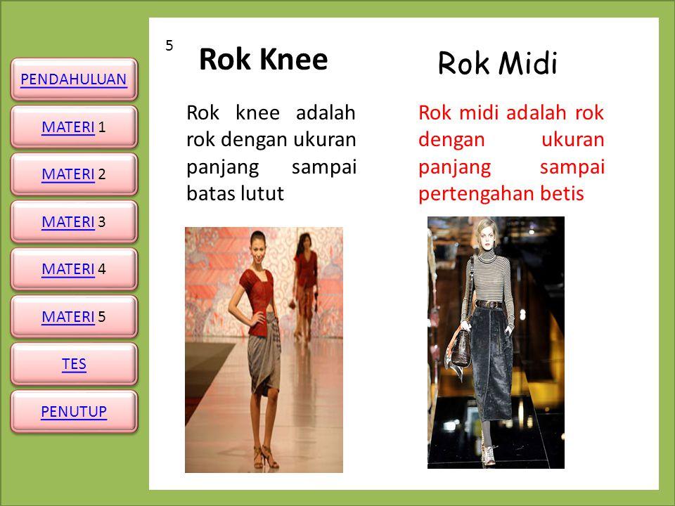 Rok Knee 5. Rok Midi. Rok knee adalah rok dengan ukuran panjang sampai batas lutut.
