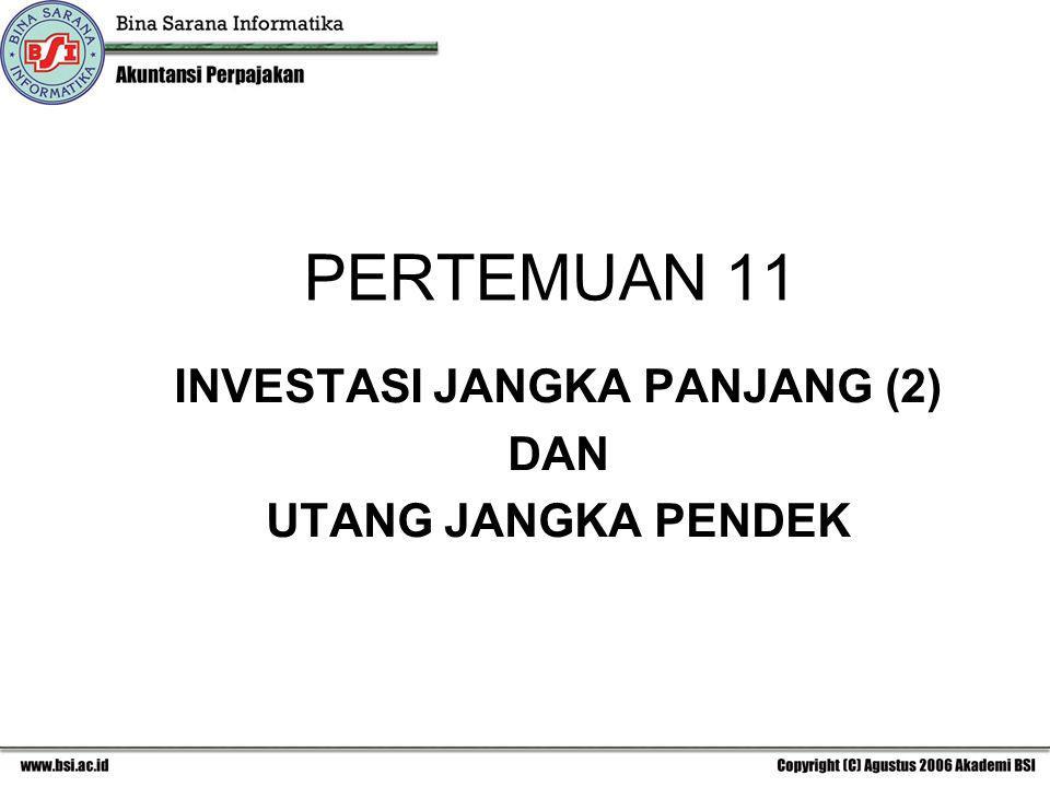 INVESTASI JANGKA PANJANG (2) DAN UTANG JANGKA PENDEK