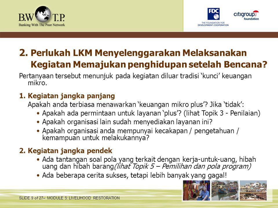 2. Perlukah LKM Menyelenggarakan Melaksanakan Kegiatan Memajukan penghidupan setelah Bencana