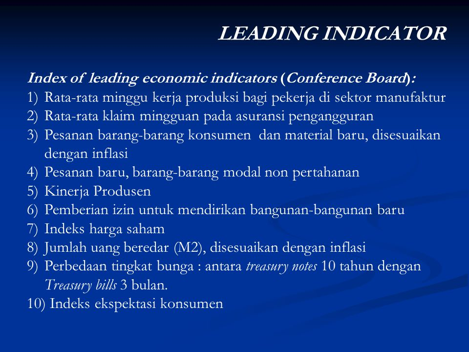 LEADING INDICATOR Index of leading economic indicators (Conference Board): Rata-rata minggu kerja produksi bagi pekerja di sektor manufaktur.