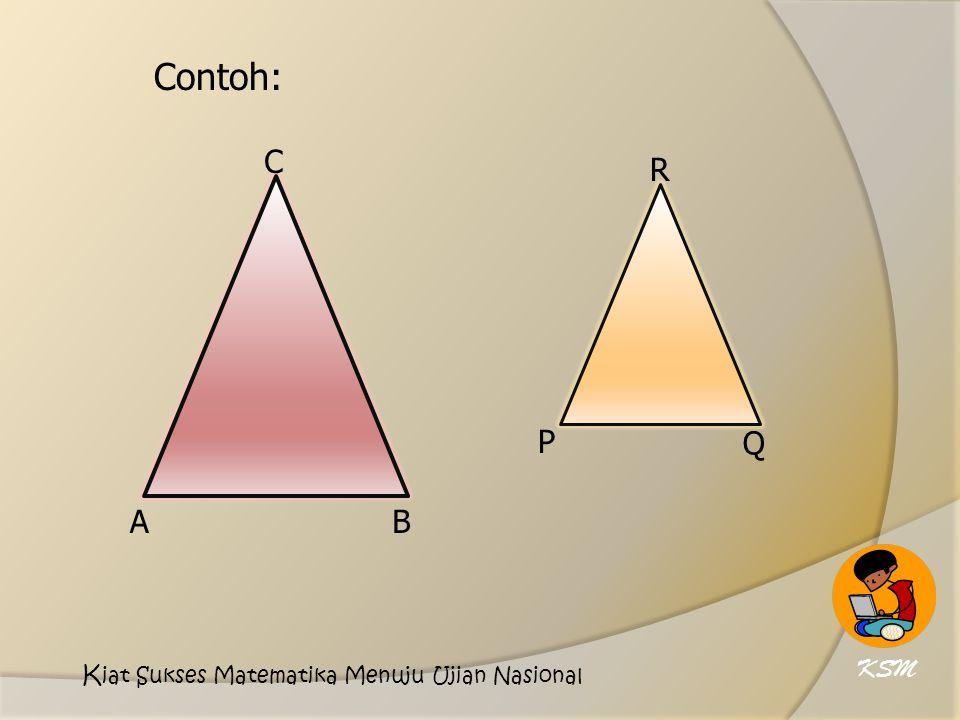 Contoh: C R P Q A B KSM Kiat Sukses Matematika Menuju Ujian Nasional