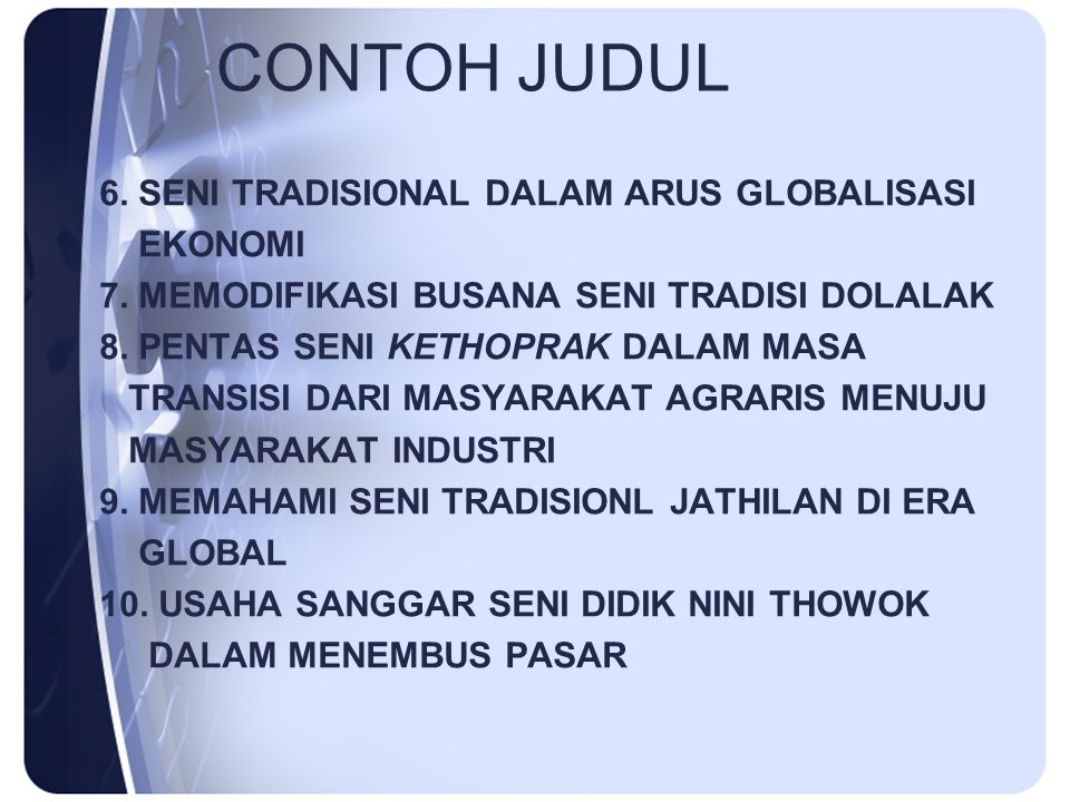 CONTOH JUDUL 6. SENI TRADISIONAL DALAM ARUS GLOBALISASI EKONOMI